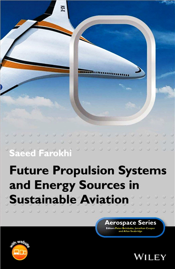 Future Propulsion Systems and Energy Sources in Sustainable Aviation 1st Edition eBook by Saeed Farokhi