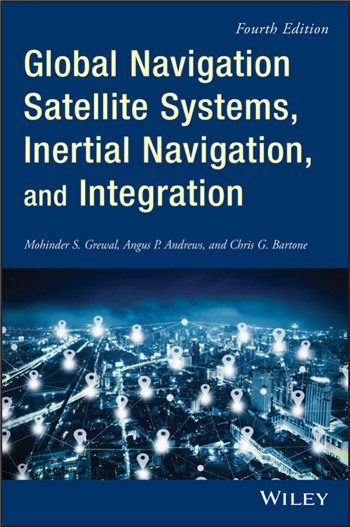 Global Navigation Satellite Systems, Inertial Navigation, and Integration 4th Edition
