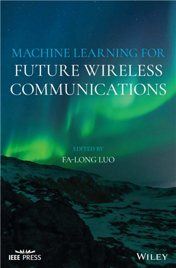 Machine Learning for Future Wireless Communications, 1st Edition eTextbook by Fa-Long Luo