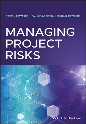 Managing Project Risks, 1st Edition eTextbook by Peter J. Edwards, Paulo Vaz Serra, Michael Edwards
