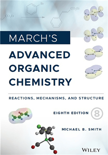 March's Advanced Organic Chemistry: Reactions, Mechanisms, and Structure, 8th Edition eTextbook by Michael B. Smith