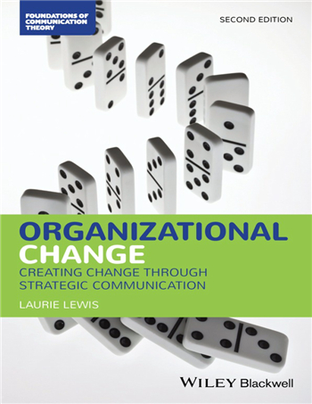 Organizational Change: Creating Change Through Strategic Communication, 2nd Edition eTextbook by Laurie Lewis