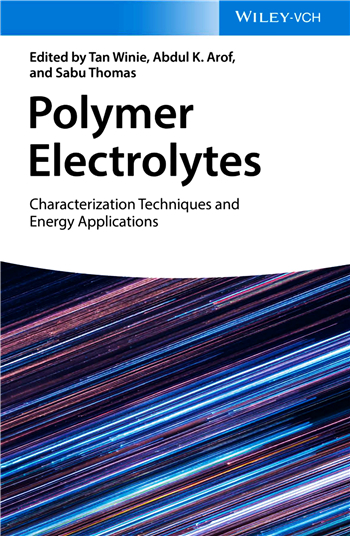 Polymer Electrolytes: Characterization Techniques and Energy Applications, 1st Edition eBook by Tan Winie, Abdul K. Arof, Sabu Thomas