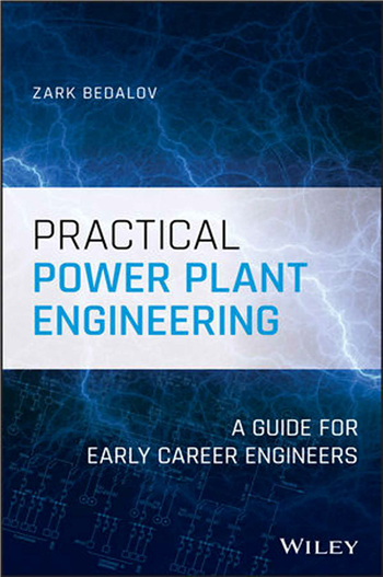 Practical Power Plant Engineering: A Guide for Early Career Engineers, 1st Edition eBook by Zark Bedalov