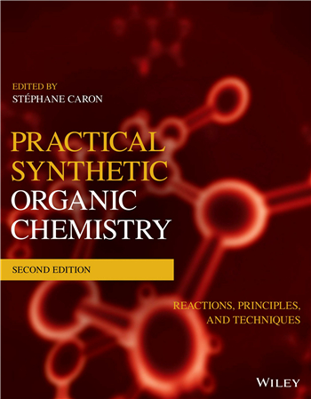 Practical Synthetic Organic Chemistry: Reactions, Principles, and Techniques, 2nd Edition eBook by Stéphane Caron