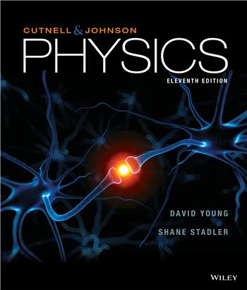 Physics, 11th Edition eTextbook by John D. Cutnell, Kenneth W. Johnson, David Young, Shane Stadler