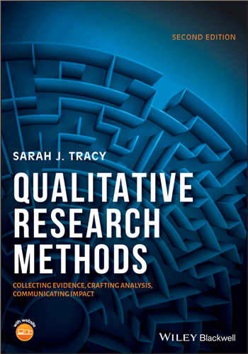 Qualitative Research Methods: Collecting Evidence, Crafting Analysis, Communicating Impact, 2nd Edition