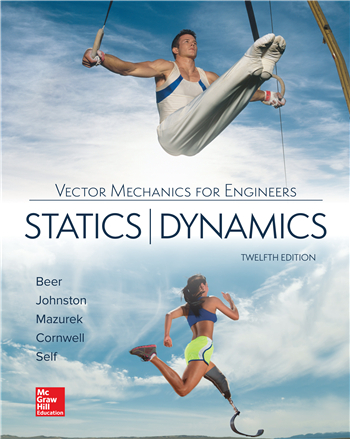 Vector Mechanics for Engineers: Statics and Dynamics, 12th Edition eTextbook by Ferdinand Beer, E. Johnston, David Mazurek, Phillip Cornwell, Brian Self