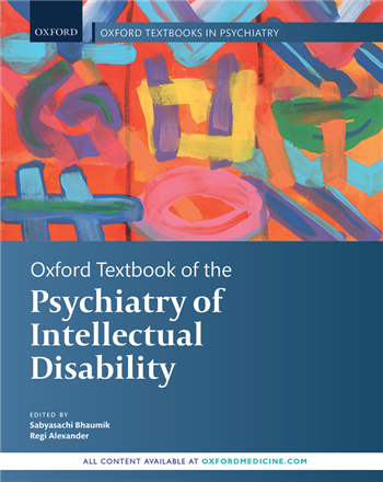 Oxford Textbook of the Psychiatry of Intellectual Disability eTextbook by Sabyasachi Bhaumik, Regi Alexander