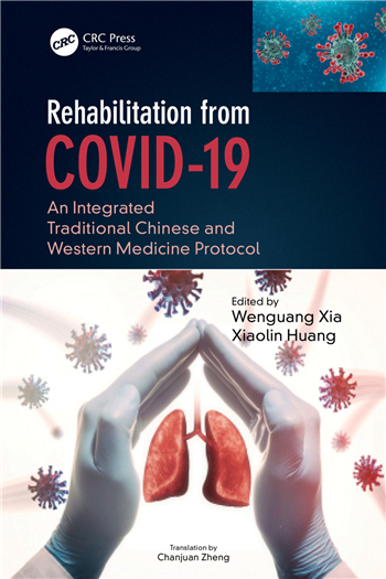 Rehabilitation from COVID-19: An Integrated Traditional Chinese and Western Medicine Protocol, 1st Edition eBook by Wenguang Xia, Xiaolin Huang