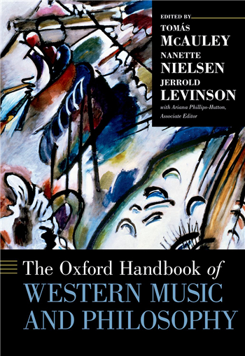 The Oxford Handbook of Western Music and Philosophy, 1st Edition eTextbook by Tomás McAuley, Nanette Nielsen, Jerrold Levinson, Ariana Phillips-Hutton