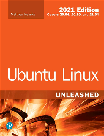 Ubuntu Linux Unleashed 2021 Edition, 14th edition eTextbook by Matthew Helmke