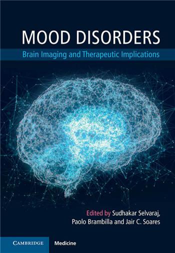 Mood Disorders: Brain Imaging and Therapeutic Implications, 1st Edition eTextbook by Sudhakar Selvaraj, Paolo Brambilla, Jair C. Soares