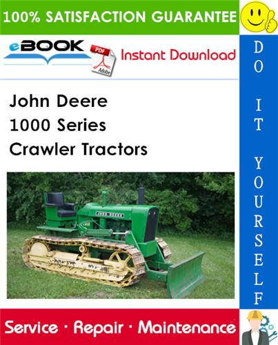John Deere 1000 Series Crawler Tractors Service Repair Manual