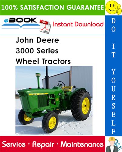 John Deere 3000 Series Wheel Tractors Service Repair Manual
