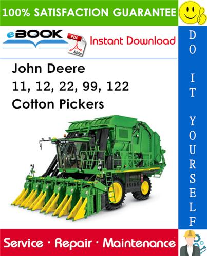 John Deere 11, 12, 22, 99, 122 Cotton Pickers Service Repair Manual