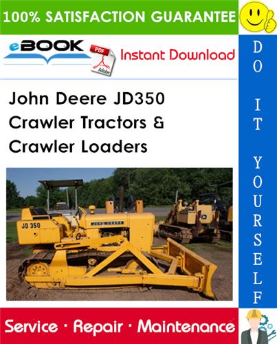 John Deere JD350 Crawler Tractors & Crawler Loaders Service Repair Manual