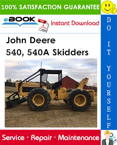 John Deere 540, 540A Skidders Technical Manual