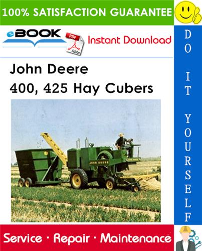 John Deere 400, 425 Hay Cubers Technical Manual