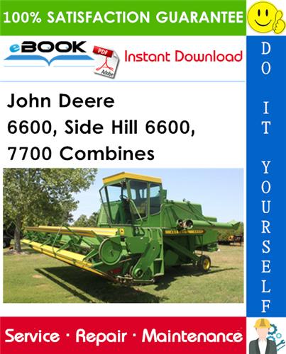 John Deere 6600, Side Hill 6600, 7700 Combines Technical Manual