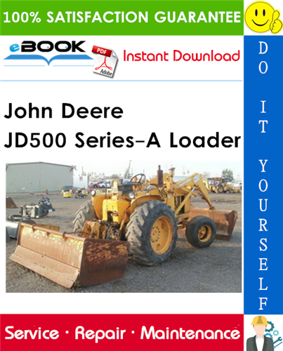 John Deere JD500 Series-A Loader Technical Manual