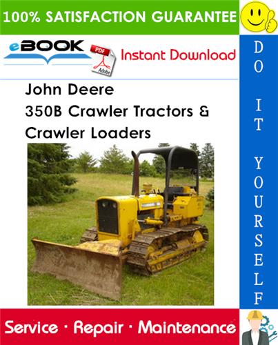John Deere 350B Crawler Tractors & Crawler Loaders Technical Manual