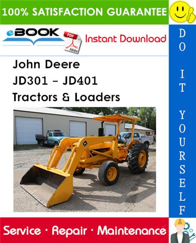 John Deere JD301 - JD401 Tractors & Loaders Technical Manual