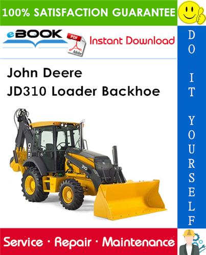 John Deere JD310 Loader Backhoe Technical Manual