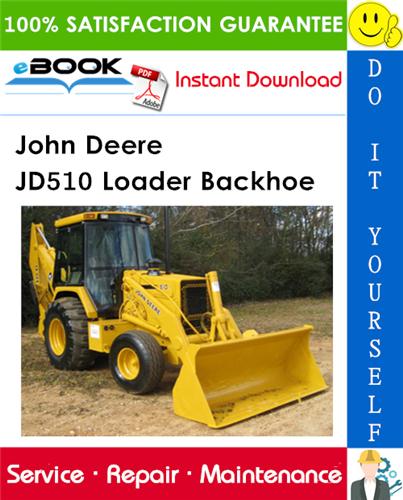 John Deere JD510 Loader Backhoe Technical Manual