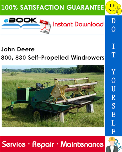 John Deere 800, 830 Self-Propelled Windrowers Technical Manual