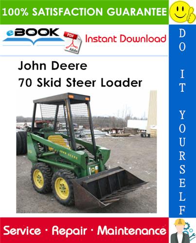 John Deere 70 Skid Steer Loader Technical Manual