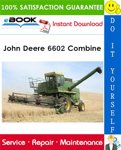 John Deere 6602 Combine Technical Manual