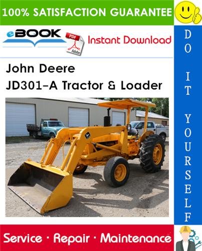John Deere JD301-A Tractor & Loader Technical Manual