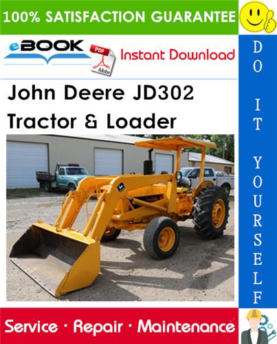 John Deere JD302 Tractor & Loader Technical Manual
