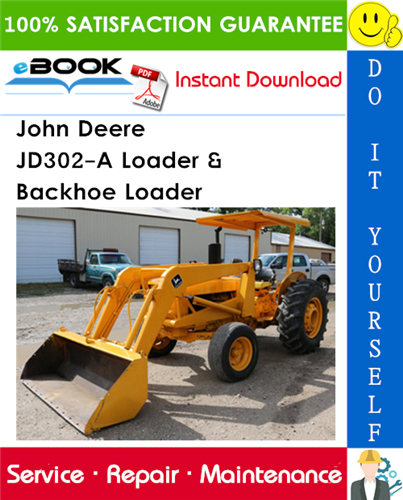 John Deere JD302-A Loader & Backhoe Loader Technical Manual