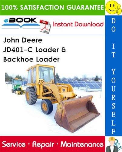 John Deere JD401-C Loader & Backhoe Loader Technical Manual