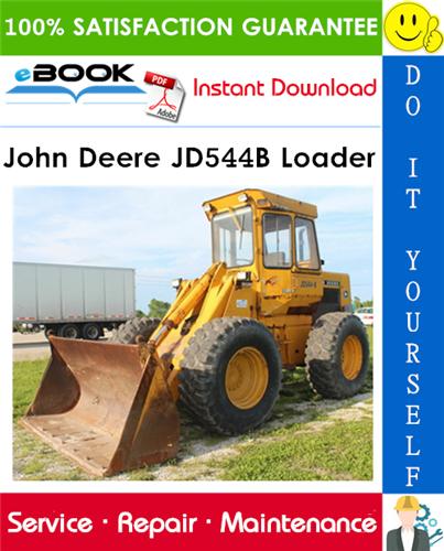 John Deere JD544B Loader Technical Manual