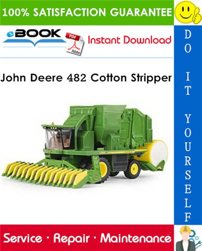 John Deere 482 Cotton Stripper Technical Manual