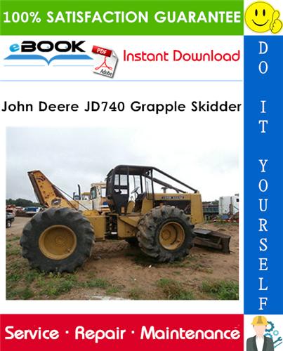 John Deere JD740 Grapple Skidder Technical Manual