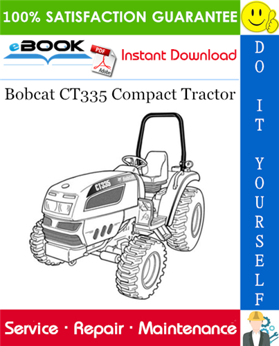 Bobcat CT335 Compact Tractor Service Repair Manual +