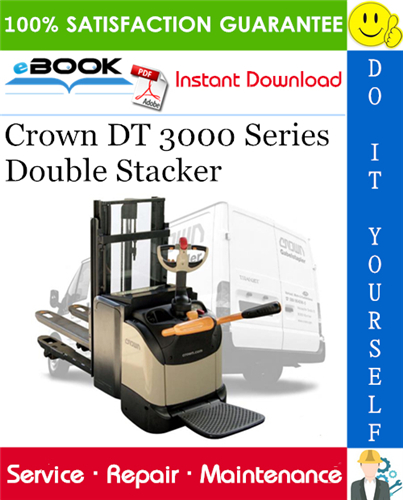 Crown Dt 3000 Series Double Stacker Service Repair Manual