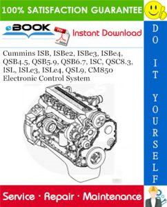 Cummins ISB, ISBe2, ISBe3, ISBe4, QSB4.5, QSB5.9, QSB6.7, ISC, QSC8.3, ISL, ISLe3, ISLe4, QSL9, CM850 Electronic Control System