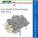 Iveco F4GE N Series Engine F4G Tier 3 Service Repair Manual