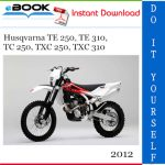 2012 Husqvarna TE 250, TE 310, TC 250, TXC 250, TXC 310 Motorcycle Service Repair Manual