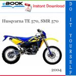 2004 Husqvarna TE 570, SMR 570 Motorcycle Service Repair Manual