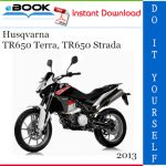 2013 Husqvarna TR650 Terra, TR650 Strada Motorcycle Service Repair Manual