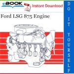 Ford LSG 875 Engine Service Repair Manual
