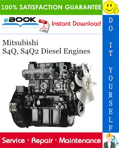 Mitsubishi S4Q, S4Q2 Diesel Engines Service Repair Manual