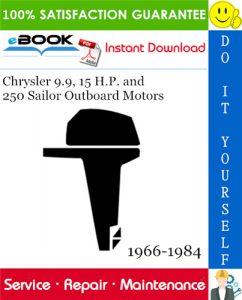 Chrysler 9.9, 15 H.P. and 250 Sailor Outboard Motors Service Repair Manual