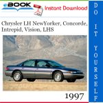 1997 Chrysler LH NewYorker, Concorde, Intrepid, Vision, LHS Service Repair Manual